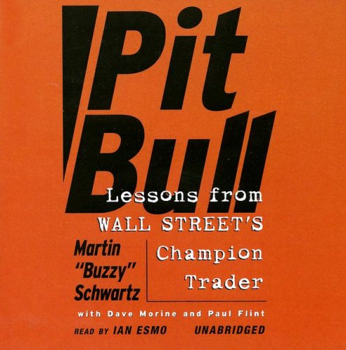 Download Pit Bull: Lessons from Wall Street's Champion Trader (Library Edition) pdf epub