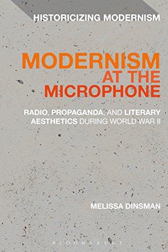 Modernism at the Microphone: Radio, Propaganda, and Literary Aesthetics During World War II (Historicizing Modernism) por Melissa Dinsman