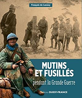 Mutins et fusillés pendant la Grande Guerre