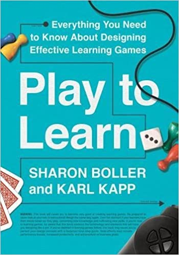 Play To Learn Everything You Need To Know About Designing Effective Learning Games 9781562865771 Human Resources Books Amazon Com