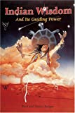 Indian Wisdom and Its Guiding Power, Brad Steiger and Sherry Hansen Steiger, 0924608129