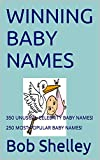 WINNING BABY NAMES: 350 UNUSUAL CELEBRITY BABY NAMES!  250 MOST POPULAR BABY NAMES!