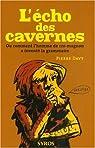 L'écho des cavernes : Ou comment l'homme de cro-magnon a inventé la grammaire par Davy