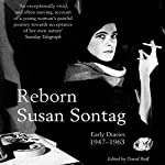 Reborn: Journals and Notebooks, 1947-1963 | Susan Sontag