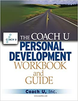 Book The Coach U Personal Development Workbook and Guide by Coach U Inc. (18-Feb-2005)