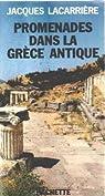 Promenades dans la Grèce antique par Lacarrière
