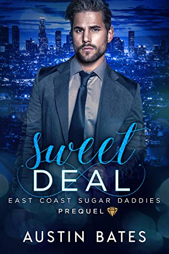 Sweet Deal: East Coast Sugar Daddies Prequel by [Bates, Austin]