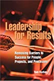 Leadership for Results, Barker, Tom, 0873896696