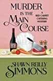 Murder is the Main Course (A Red Carpet Catering Mystery) (Volume 4)