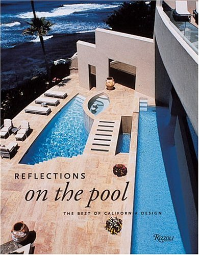 Reflections on the Pool: California Designs for Swimming by Brand: Rizzoli International Publications