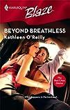 Beyond Breathless