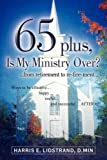 65 plus, Is My Ministry Over?, Harris Lidstrand, 1594674264