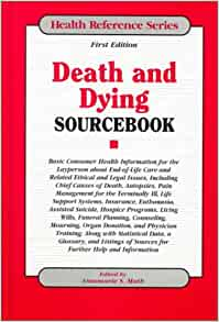 Death dying and other ethical dilemmas
