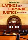 Latinos and Criminal Justice, José Luis Morín, 0313356602