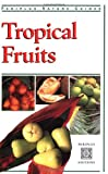 img - for Tropical Fruits (Periplus Nature Guides) book / textbook / text book