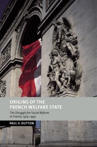 Download Origins of the French Welfare State: The Struggle for Social Reform in France, 1914-1947 (New Studies in European History) PDF