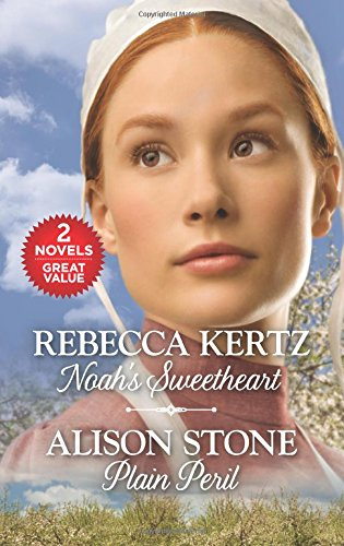 Noah's Sweetheart and Plain Peril (Lancaster County Weddings)