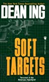 Soft Targets, Dean Ing, 0812519477