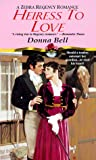 Heiress to Love, Donna Bell and Kensington Publishing Corporation Staff, 0821766287