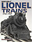 Standard Catalog Of Lionel Trains: 1945-1969