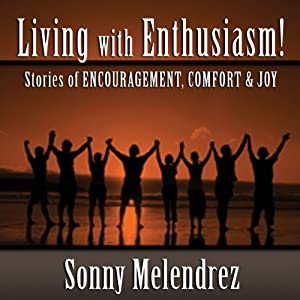 The Art of Living with Enthusiasm! Audiobook