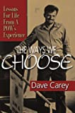 The Ways We Choose, Dave Carey, 158151042X