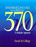 Assembler Language for the IBM System 370 : A Modular Approach, Collopy, David M., 0877090890