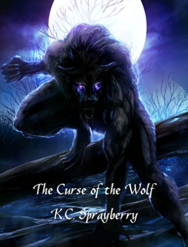 The Curse of the Wolf by [Sprayberry, K.C.]