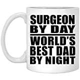 Designsify Dad Coffee Mug, Surgeon by Day World's Best Dad by Night - 11 Oz Coffee Mug, Ceramic Cup, Best Gift for Father, Daddy, Him, Parent from Daughter, Son, Kid, Wife