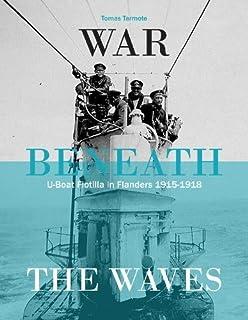 Book Cover: War Beneath the Waves: U-Boat Flotilla Flandern