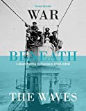 War Beneath the Waves: U-Boat Flotilla in Flanders 1915-1918