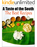 A Taste of the South: The Best Recipes (Southern Cooking Book 1)