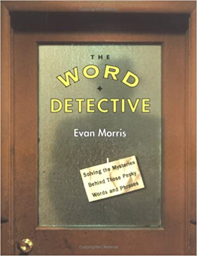 word detective the solving the mysteries behind those pesky