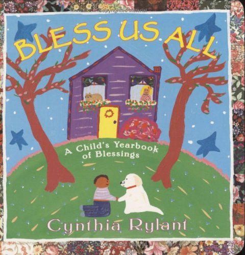 Bless Us All: A Child's Yearbook of Blessings (Classic Board Books)