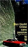 Crime sans passion par Hecht
