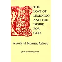The Love of Learning and The Desire God: A Study of Monastic Culture