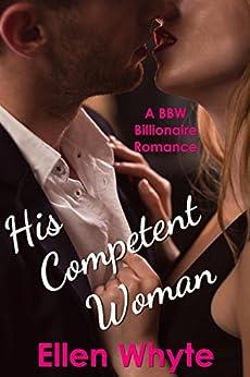 His Competent Woman - A BBW-Billionaire Romance by [Whyte, Ellen]