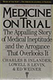 Medicine on Trial, Charles B. Inlander, 0679727329