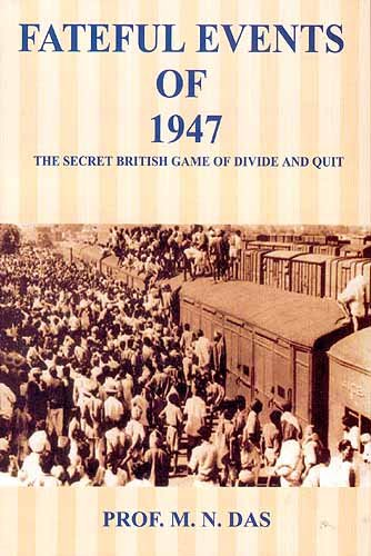Fateful Events of 1947: The Secret British Game of Divide and Quit PDF