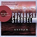 Anonym Audiobook by Ursula Poznanski, Arno Strobel Narrated by Sascha Rotermund, Christiane Marx, Richard Barenberg