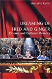 Dreaming of Fred and Ginger : Cinema and Cultural Memory, Kuhn, Annette, 0814747728