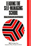 Leading the Self-Managing School (Education Policy Perspectives), Brian J. Caldwell, Jim M. Spinks, 1850006571