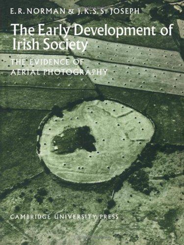 The Early Developement of Irish Society (Cambridge Air Surveys)