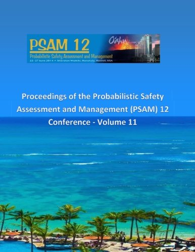 Download Proceedings of the Probabilistic Safety Assessment and Management (PSAM) 12 Conference - Volume 11 ebook