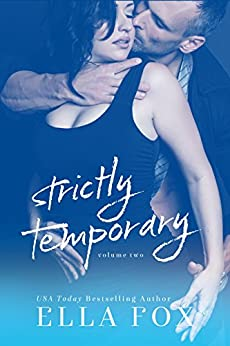 Strictly Temporary Volume Two by [Fox, Ella]