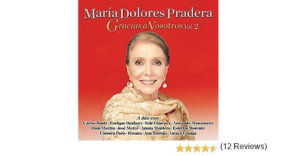 Gracias A Vosotros - Volumen 2: María Dolores Pradera: Amazon.es: Música