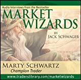 Market Wizards Vol. 8 : Champion Trader, Schwartz, Marty and Schwager, Jack, 1592802788