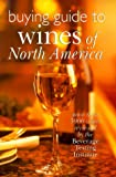 Buying Guide to Wines of North America, , 0806928573