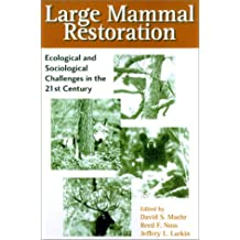 Large Mammal Restoration: Ecological And Sociological Challenges In The 21St Century