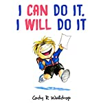 I Can Do It, I Will Do It | Cody R. Waldrop